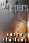 Whispers - Heath Stallcup