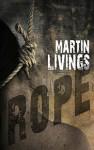 Rope (Novella) - Martin Livings