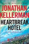 Heartbreak Hotel: An Alex Delaware Novel (Alex Delaware Novels) - Jonathan Kellerman