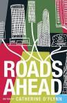 Roads Ahead - Catherine O'Flynn, Iain Grant