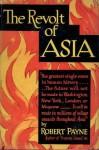 The Revolt of Asia - Pierre Stephen Robert Payne