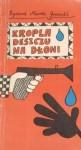 Kropla deszczu na dłoni - Ryszard Marek Groński