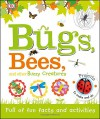 Bugs, Bees, and Other Buzzy Creatures - DK