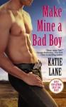 Make Mine a Bad Boy - Katie Lane