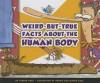 Weird-But-True Facts about the Human Body - Lauren Coss, Mernie Gallagher-Cole