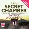 The Secret Chamber - Patrick Woodhead, Jonathan Keeble, Whole Story Audiobooks