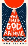 The Half-God of Rainfall - Inua Ellams