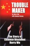 Troublemaker - Hongda Harry Wu, George Vecsey, Harry Wu