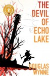 The Devil of Echo Lake - Douglas Wynne