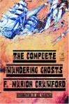 The Complete Wandering Ghosts - Francis Marion Crawford, Lee Weinstein