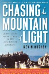 Chasing the Mountain of Light: Across India on the Trail of the Koh-i-Noor Diamond - Kevin Rushby