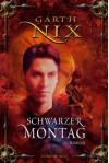 Schwarzer Montag - Garth Nix, Axel Franken, Michael Peinkofer, Daniel Ernle