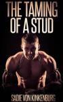 The Taming of a Stud: Femdom Malesub Erotic Escapade (The Taming of Man) - Sadie Von Kinkenburg