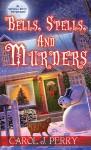Bells, Spells, and Murders - Carol J. Perry