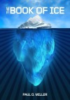 The Book of Ice - Paul D. Miller