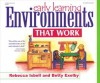 Early Learning Environments That Work - Christy Isbell, Christy Isbell, Betty Exelby, Gary Exelby