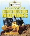 Big Book of Construction Machines - Heather Alexander