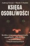 Księga osobliwości: Krótka rozprawa o lunatykach, eunuchach, wilkołakach, ucinaniu głowy i innych dziwactwach - Marek Urbański, Andrzej Szwarc