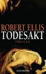 Todesakt: Thriller (German Edition) - Robert Ellis, Karin Dufner