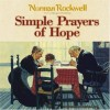 Simple Prayers of Hope: Stories to Touch Your Heart and Feed Your Soul (Norman Rockwell) - Margaret Feinberg, Norman Rockwell