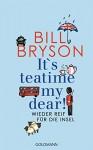 It's teatime, my dear!: Wieder reif für die Insel (German Edition) - Bill Bryson, Thomas Bauer