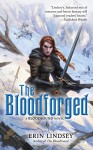 The Bloodforged: A Bloodbound Novel - Erin Lindsey