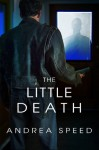 The Little Death - Andrea Speed