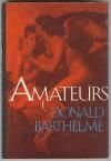 Amateurs - Donald Barthelme