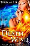 Death Wish - Trina M. Lee