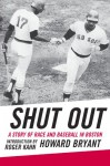 Shut Out: A Story of Race and Baseball in Boston - Howard Bryant