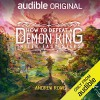 How To Defeat A Demon King - Andrew Rowe, Suzy Jackson, Steve West