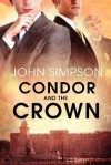 Condor and the Crown - John Simpson