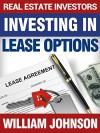 Real Estate Investors Investing in Lease Options - William Johnson