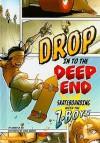 Drop in to the Deep End: Skateboarding with the Z-Boys - Xavier W. Niz, Jesus Aburto