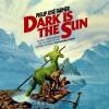 Dark Is the Sun - Philip José Farmer, Rebecca Rogers, Inc. Blackstone Audio