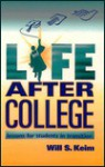 Life After College: Lessons for Students in Transition - Will Keim