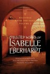 Writings from the Sand, Volume 2: Collected Works of Isabelle Eberhardt - Isabelle Eberhardt, Karen Melissa Marcus