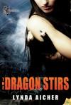 The Dragon Stirs - Lynda Aicher