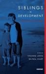 Siblings in Development: A Psychoanalytic View: A Psychoanalytic View - Vivienne Lewin, Belinda Sharp