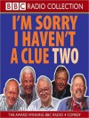 I'm Sorry I Haven't a Clue 2 - Tim Brooke-Taylor, Graeme Garden, Humphrey Lyttelton, Willie Rushton, Barry Cryer, 2003 ?BBC Audiobooks LTD 1995