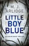 Little Boy Blue: A Detective Helen Grace Thriller (A Helen Grace Thriller) - M.J. Arlidge