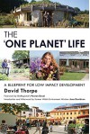 The 'One Planet' Life: A Blueprint for Low Impact Development - David Thorpe