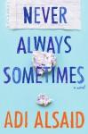 Never Always Sometimes - Adi Alsaid
