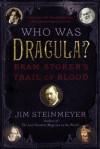 Who Was Dracula?: Bram Stoker's Trail of Blood - Jim Steinmeyer