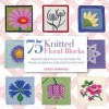 75 Knitted Floral Blocks. Lesley Stanfield - Lesley Stanfield