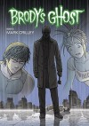 Brody's Ghost Volume 6 - Mark Crilley, Mark Crilley