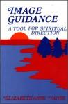 Image Guidance: A Tool for Spiritual Direction - Elizabeth-Anne Stewart