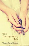 The Disappearing Key - Wendy Paine Miller