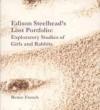 Edison Steelhead's Lost Portfolio: Exploratory Studies of Girls and Rabbits - Renée French