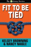 Fit To Be Tied (Large Print) (The Granny Series) (Volume 2) - Nancy Naigle, Kelsey Browning